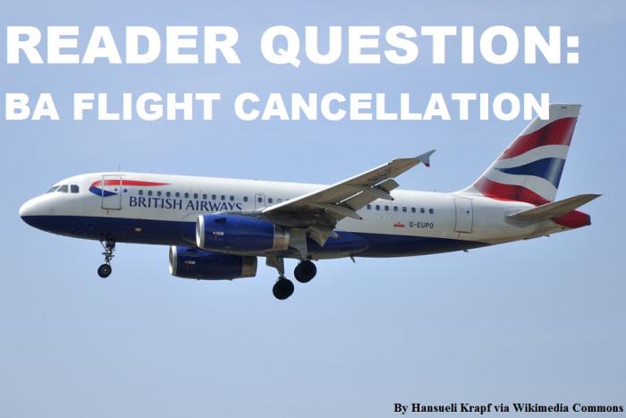 Reader Question British Airways Flight Cancellation