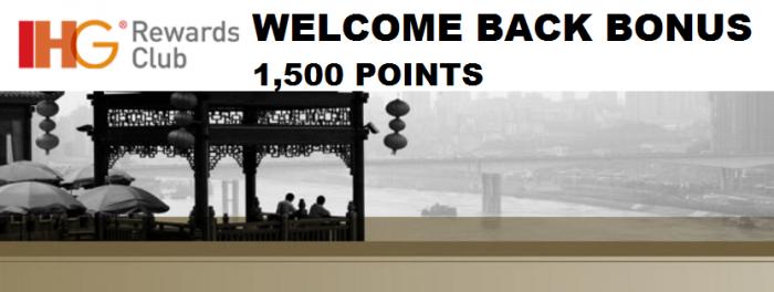 IHG Rewards Club Welcome Back Bonus 1500 For A stay Within 90 Days