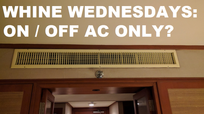 Whine Wednesdays Hotels With ACs That Are ON OFF Only